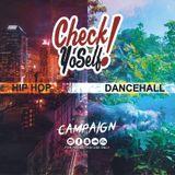 DJ CAMPAIGN - CHECK YO SELF DANCEHALL MIXTAPE