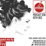 IMPORTANT House Podcast 038!15.12.2014 guest mix by Firy