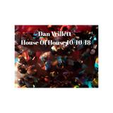 Dan Willett - House Of House 10/10/18