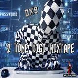#2Tone Digi MixTape - #DX9