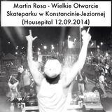 Martin Rosa - Wielkie Otwarcie Skateparku w Konstancinie-Jeziornej (Housepital 12.09.2014)