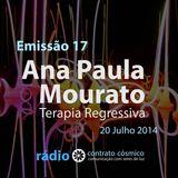 Emissão 17 - Ana Paula Mourato sobre Terapia Regressiva // Rádio Contrato Cósmico