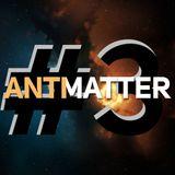Antimatter #3