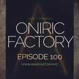 ONIRIC FACTORY RADIO SHOW #100
