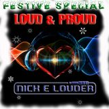 Complete Show - Nick E Louder Presents the LOUD & PROUD Show - 16th December 2016
