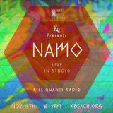 Kill Quanti Radio Featuring NAMO - 11.15.2013