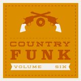COUNTRY FUNK VOLUME 6