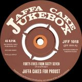 Jaffa Cake Jukebox - Show 18 - Forty-Fives From Sixty-Seven
