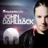Mutants Radio With John Dahlback - Show 135