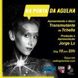 NA PONTA DA AGULHA #037 - Transmutante - Tchella