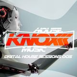 Knox - Digital House Session 005
