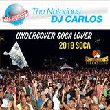 Notorious DJ Carlos 2018 Groovy Soca