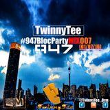 TwinnyTee - 947 Bloc Party with Mac G M!X 007 ( 01-07-16)