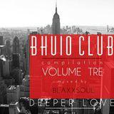 BHUIO CLUB VOLUME TRE || THE DEEPER LOVE