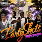 Dj Laye Prsents 2013 Party Shot Mixtape
