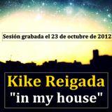 """Kike Reigada """"In my house"""" (23.10.2012)"""