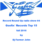 Record Round Up radio show #4 - Goofin´Records Top 15