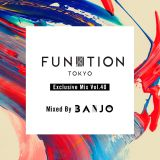 FUNKTION TOKYO Exclusive Mix Vol.40 Mixed By BANJO