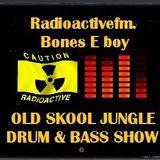 Radioactivefm . Bones-E-boy . 90`s Jungle & Drum n Bass.