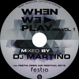DJ Martiño : When We Play mix #1 Festia OPEN AIR 2015 special