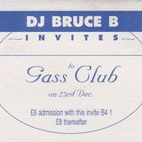 DJ Bruce B recorded live for Happy Days @  Gass Club London 23rd December 1995