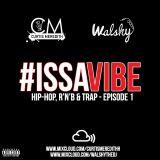 #IssaVibe - Hip-Hop, R'n'B & UK Rap - @WalshyTheDJ x @CurtisMeredithh