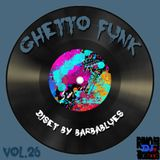 Ghetto Funk Vol.26 - DjSet by Barbablues