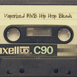 Vaporized RnB Hip Hop Blends Mixtape (Side A)