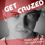 Get CruZed Podcast #003 on Lights Radio