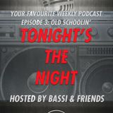 Tonight's the night (hosted by Bassi) - Puntata 3 - Old schoolin'