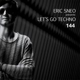 Let's  Go Techno Podcast 144 with Eric Sneo