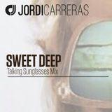 JORDI_CARRERAS__Sweet_Deep_(Talking_Sunglasses_Mix)