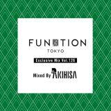 "FUNKTION TOKYO ""Exclusive Mix Vol.126"" Mixed By DJ AKIHISA"