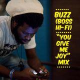 "Buzz (Boss Hi-Fi) ""You Give Me Joy"" Mix"
