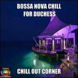 """Bossa Nova Chill - For """"The Dutch'ess"""""""