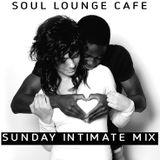 Soul Lounge Café [Sunday Intimate Mix]