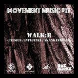 Movement Music 57: WALK:R (Celsius / Influenza / Skank and Bass)
