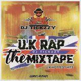 U.K RAP MIX (THE MIXTAPE) @DJTICKZZY