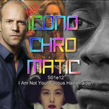 Nu Iconochromatic s01e012 - I Am Not Your Furious Handmaiden