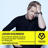 VISION EXCLUSIVE JOHN DIGWEED 2/27 TOKYO SCENE presents CLUB STYLE feat.Transition on INTER FM