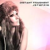 Distant Fragment - JSTBFR16
