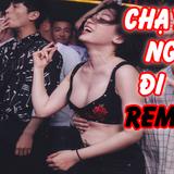 CHẠY NGAY ĐI REMIX [ NGHẸT THỞ ] ►l LK Việt Mix - Nonstop Việt Mix Hay Nhất 2018 l DJ Music No1