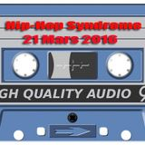 Hip Hop Syndrome 21 Mars 2016