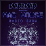 MAD House Radio Show 027 with Mike Lucas & Simon Beta