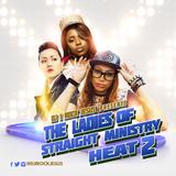 DJ I Rock Jesus Presents The Ladies Of Straight Ministry Heat Pt.2
