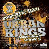 URBAN KINGS MIXTAPE MASHUP VOLUME 2