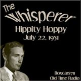 The Whisperer - Hippity Hoppy (07-22-51)