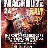 The Prophet@ Madhouze RAW