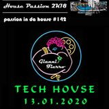 Passion In Da House #142 | tech house 13.01.2020 |by Gianni Fierro|House Passion 2k18| 2020