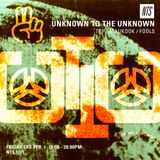 Unknown to the Unknown w/ TRP, Maukook & Fools - 3rd February 2017